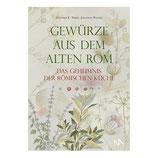 Das Geheimnis der römischen Küche  - Gewürze aus dem alten Rom - NA-Verlag