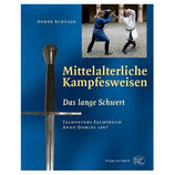 Mittelalterliche Kampfesweisen - Das Lange Schwert nach Schulze