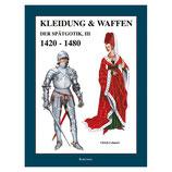 Kleidung & Waffen der Spätgotik III; 1420-1480