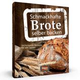 Schmackhafte Brote selber backen - Verlockende Rezepte für alle Sorten