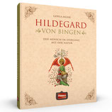 Hildegard von Bingen - Der Mensch im Einklang mit der Natur