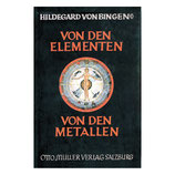 Hildegard von Bingen - Von den Elementen, von den Metallen
