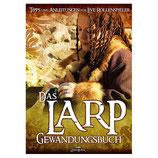 Das LARP-Gewandungsbuch - Tipps und Anleitungen für Live-Rollenspieler