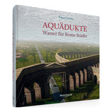 Aquädukte - Wasser für Roms Städte