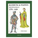 Kleidung und Waffen der Spätgotik Teil II; 1370-1420