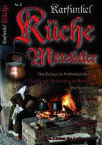 Karfunkel Küche im Mittelalter Teil 2