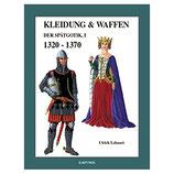 Kleidung und Waffen der Spätgotik Teil I; 1320-1370