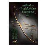 Die Bibel des Traditionellen Bogenbaus - Band 3
