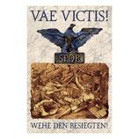 "Blechschild ""VAE VICTIS! - Wehe den Besiegten!"""