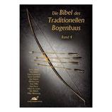 Die Bibel des Traditionellen Bogenbaus - Band 4