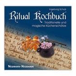 Ritual Kochbuch - Traditionelle und magische Küchenschätze