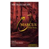 Marcus - Tribun Roms. Band II: Schicksal an Mosel und Rhein