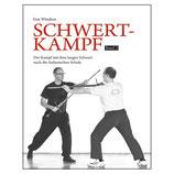 Schwertkampf Band 3 - Der Kampf mit dem langen Schwert nach der Italienischen Schule.