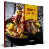 Ritterspeisen - Das Beste aus der mittelalterlichen Burgherrenküche
