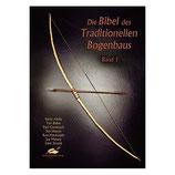 Die Bibel des Traditionellen Bogenbaus - Band 1