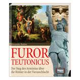 Furor Teutonicus - Der Sieg des Arminius über die Römer in der Varusschlacht