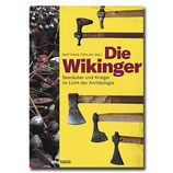 Die Wikinger - Seeräuber und Krieger im Licht der Archäologie