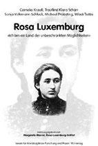 """ROSA LUXEMBURG:  """"Ich bin ein Land der unbeschränkten Möglichkeiten"""", hg. von Margarete Maurer"""