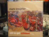 Mark Knopfler -Kill To Get Crimson  - Vinyl