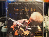 Doug Mac Leod -Exactly like this-Vinyl