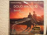 Doug MacLeod  – Break The Chain -Vinyl