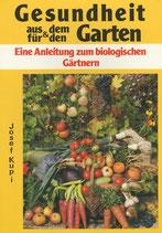 Gesundheit aus dem und für den Garten
