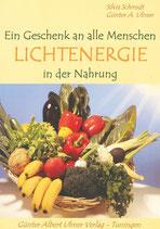 Lichtenergie in der Nahrung - Ein Geschenk an alle Menschen