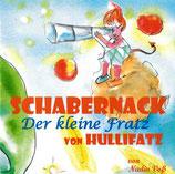 Schabernack - Der kleine Fratz von Hullifatz: Illustriertes Kinderbuch