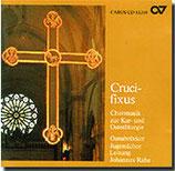 Crucifixus - Chormusik zur Kar- und Osterliturgie