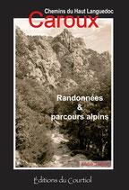 Randonnées et Parcours Alpins dans le Caroux