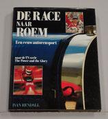 De Race naar Roem. Een eeuw  autorensport. Ivan Rendall, 1992. ISBN 9065905537