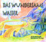 Breitenstein, Sibylla / Pen Kaisi: Das wundersame Wasser