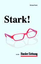 Stark, Roland: Stark! in der Basler-Zeitung