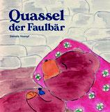 Stumpf, Daniela: Quassel der Faulbär