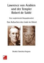 Sánchez-Segura, Beatriz: Lawrenze von Arabien und der Templer Robert de Sablé