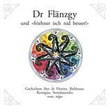 """mjps - Dr Flänzgy """"und friehner isch nid besser!"""""""