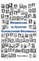 Gallusser, Werner: Mitmenschen im Quartier Gundeldingen-Bruderholz