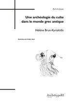 H. Brun-Kyriakidis, Une archéologie du culte dans le monde grec antique