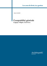 Comptabilité générale, Logique, règles, exercices, S. DAMEZ