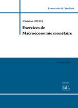 Exercices de Macroéconomie monétaire, 5e édition, C. OTTAJV
