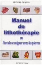 Manuel de lithothérapie ou l'art de soigner avec les pierres