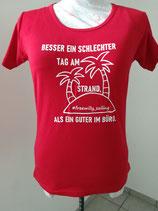 """T-Shirt Rot- """"Besser ein schlechter Tag am Strand...."""""""