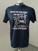 """T-Shirt Blau - """"Besser ein Schlechter Tag am Strand...."""""""