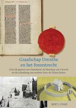B.J. Finke, Graafschap Drenthe en het foreestrecht. Over de graven van Hamaland, de bisschop van Utrecht en de schenking van rechten door de Duitse keizer