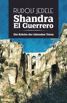 Shandra el Guerrero - Band 03: Die Brücke der lebenden Toten