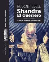 Shandra el Guerrero - Band 04: Kampf um die Rosenstadt