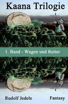Kaana Trilogie Band 01: Wagen und Reiter