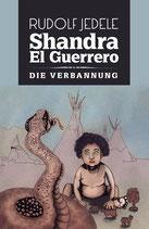 Shandra el Guerrero - Band 01: Die Verbannung