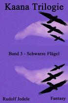 Kaana Trilogie Band 03: Schwarze Flügel