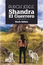 Shandra el Guerrero - Band 06: Nach Süden